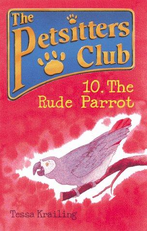 The Rude Parrot (Petsitters Club) (9780764111938) by Tessa Krailing
