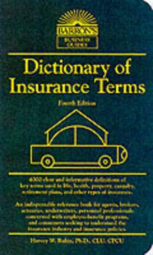 Dictionary of Insurance Terms: Rubin, Harvey W.