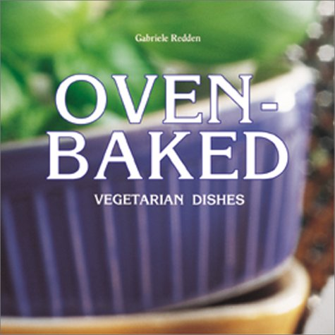 9780764112799: Oven-Baked: Vegetarian Dishes