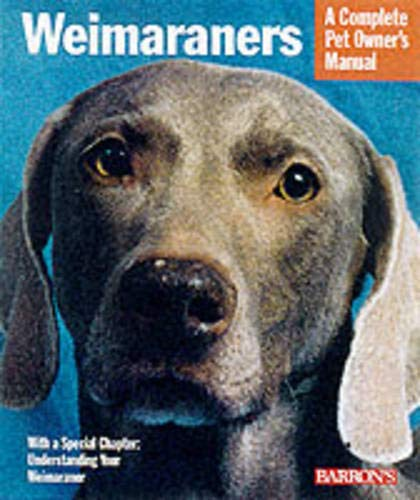 9780764113222: Weimaraners (A Complete Pet Owner's Manual)