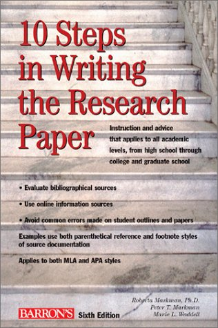 10 Steps in Writing the Research Paper: Markham, Roberta; Markham,