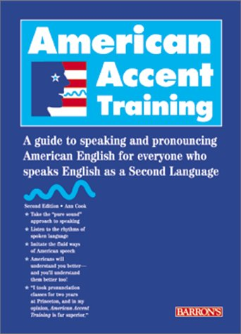 9780764114298: American Accent Training: A Guide to Speaking and Pronouncing American English for Everyone Who Speaks English as a Second Language