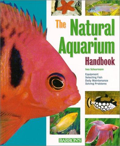 9780764114403: Natural Aquarium Handbook, The (Barron's Pet Handbooks)