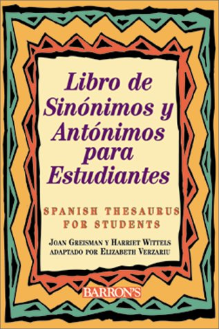 9780764114472: Libro de Sinonimos y Antonimos Para Estudiantes: Spanish Thesaurus for Students (Spanish Edition)