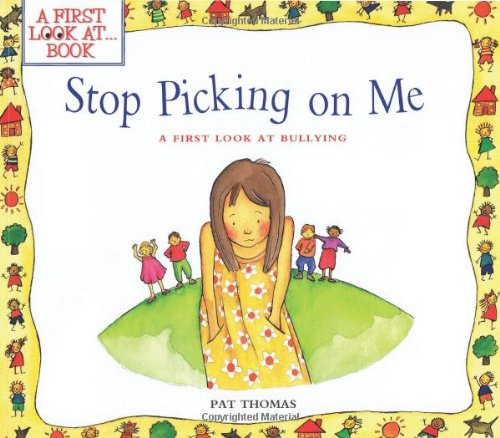 9780764114618: Stop Picking On Me (A First Look At Bullying)