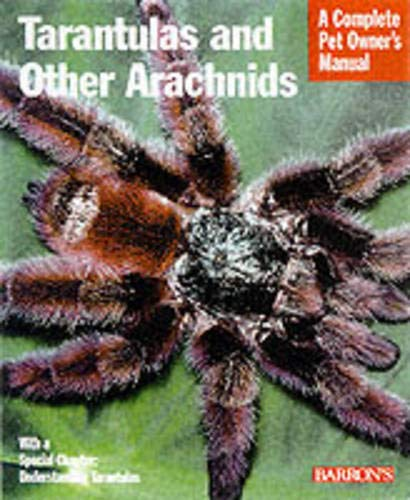 9780764114632: Tarantulas and Other Arachnids: Everything About Purchase, Care, Nutrition, Behavior, and Housing