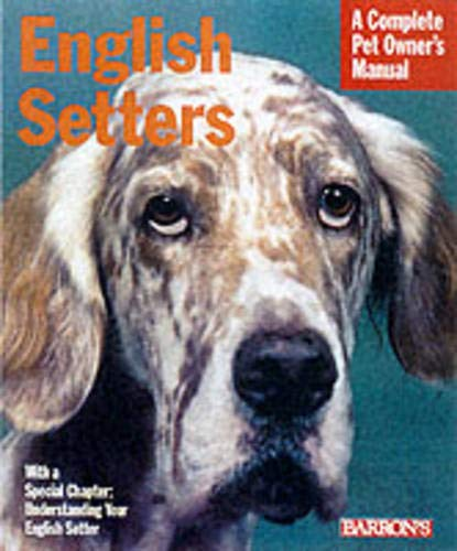 9780764114953: English Setters (Complete Pet Owner's Manuals)