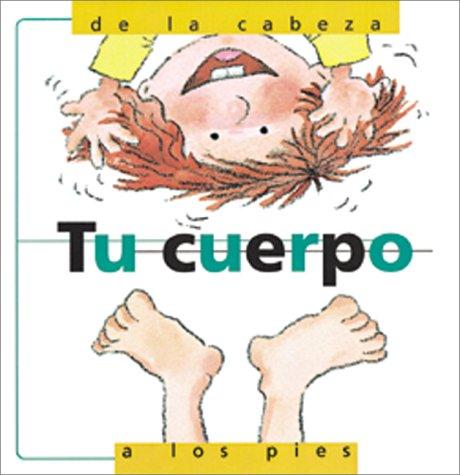 9780764115196: Tu Cuerpo, De LA Cabeza a Los Pies/My Body from Head to Toe: De LA Cabeza a Los Pies