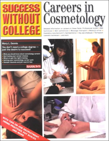 Careers in Cosmetology (Success Without College Series): Dennis, Mary L.