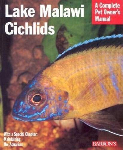 9780764115257: Lake Malawi Cichlids (Complete Pet Owner's Manual)