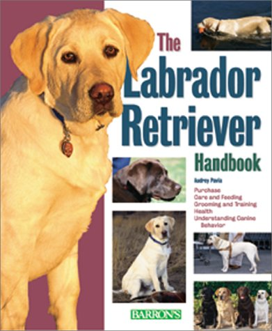 9780764115301: The Labrador Retriever Handbook (Pet Handbooks)