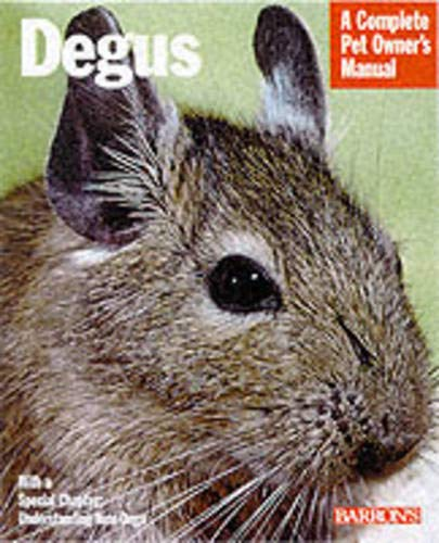 Degus: A Complete Pet Owner's Manual: Vanderlip, Sharon Lynn;Earle-Bridges, Michele