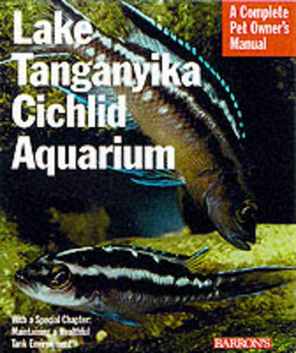 9780764116438: Lake Tanganyika Cichlid Aquarium (Complete Pet Owner's Manual)