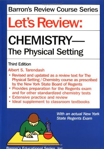 Let's Review: Chemistry, the Physical Setting (Let's Review Series) (0764116649) by Albert S. Tarendash