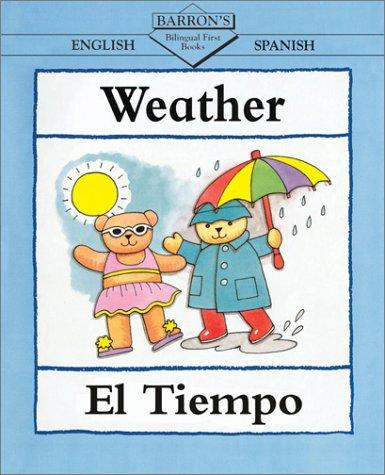 9780764116902: Weather/El Tiempo = Weather (Bilingual First Books)