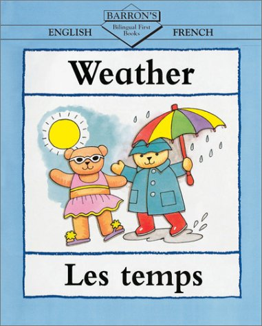 9780764116919: Weather/Les Temps (Bilingual First Books, English-French)