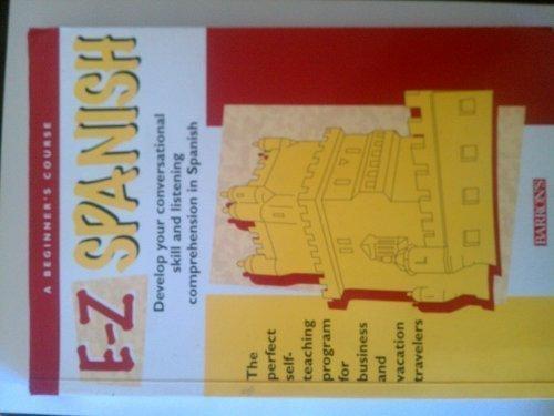 9780764117480: E-Z Spanish: A beginner's course (Barron's E-Z language courses)