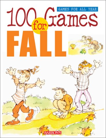 9780764117565: 100 Games for Fall (Games for All Year Books)