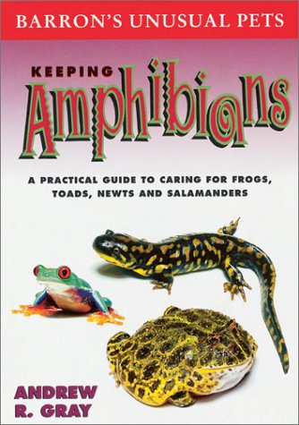 9780764117596: Keeping Amphibians: A Practical Guide to Caring for Frogs, Toads, Newts, and Salamanders (Unusual Pets)