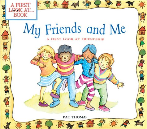My Friends and Me: A First Look: Pat Thomas; Lesley