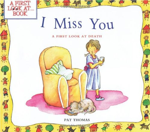 9780764117640: I Miss You: A First Look at Death