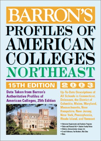 Profiles of American Colleges, Northeast: 2003 Edition (Barron's Profiles of American Colleges: The Northeast) (0764117866) by Barron's Educational Series