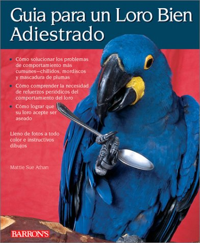 9780764118593: Guia Para UN Loro Bien Adiestrado/Guide to a Well Behaved Parrot