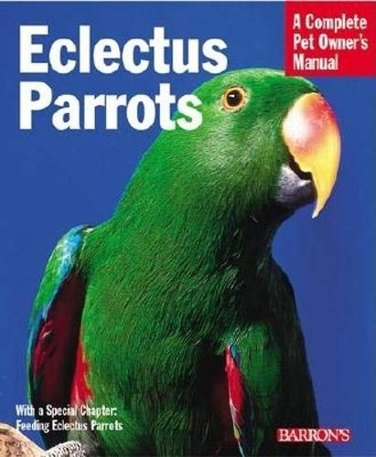 9780764118869: Eclectus Parrots: Everything About Purchase, Care, Feeding, and Housing
