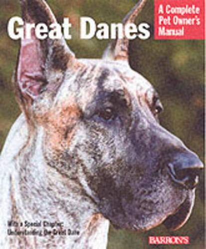 Great Danes A Complete Pet Owner's Manual