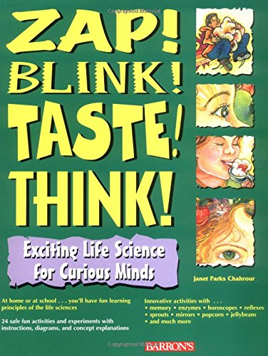 9780764119125: Zap! Blink! Taste! Think!: Exciting Life Science for Curious Minds