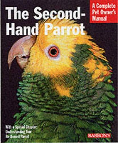 9780764119187: Second-hand Parrots (Pet Owner's Manual S.)