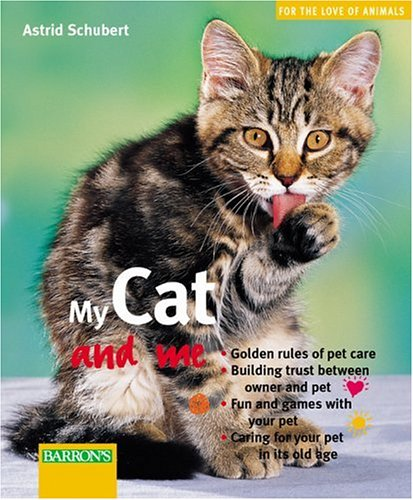 9780764119248: My Cat and Me (For The Love Of Animals Series)