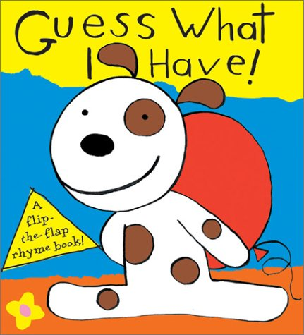 9780764119415: Guess What I Have!: A Flip-The-Flap Rhyme Book (Flip-The-Flap Rhyme Books)