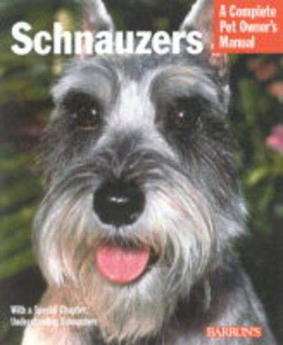 9780764119620: Schnauzers (Complete Pet Owner's Manual)