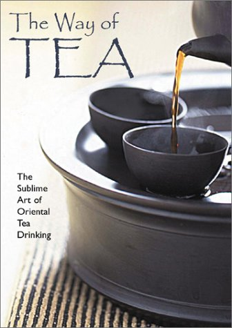 9780764119682: The Way of Tea: The Sublime Art of Oriental Tea Drinking