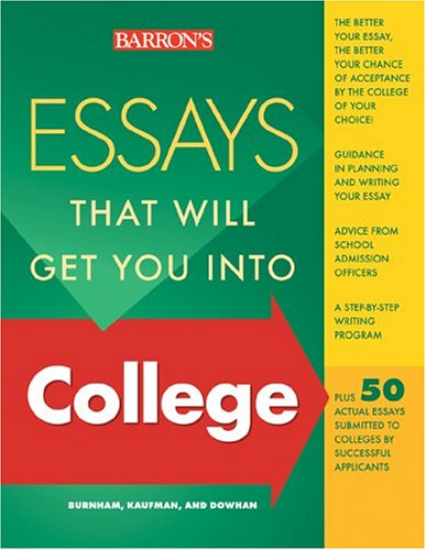 9780764120343: Essays That Will Get You into College (Essays That Will Get You Into...Series)