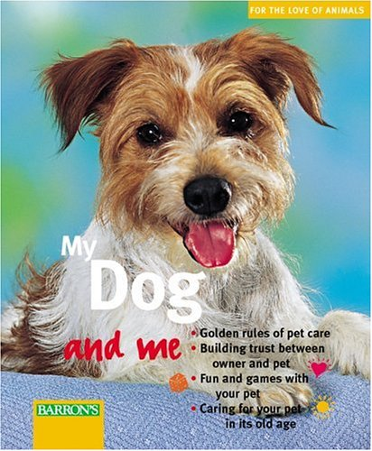 My Dog and Me (For The Love Of Animals Series) (0764121138) by Hegewald-Kawich, Horst