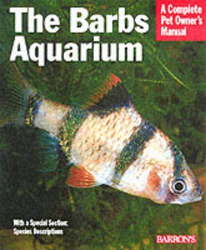 9780764121166: The Barbs Aquarium (Complete Pet Owner's Manual)