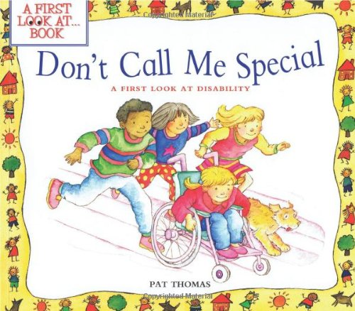 Don't Call Me Special: A First Look at Disability (A First Look At.Series): Thomas, Pat