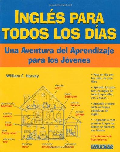 Ingles Todos Los Dias: Una Adventura del: William C. Harvey