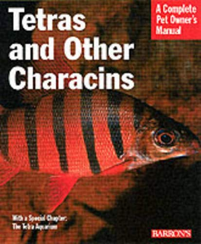 9780764121487: Tetras and Other Characins (Complete Pet Owner's Manual)