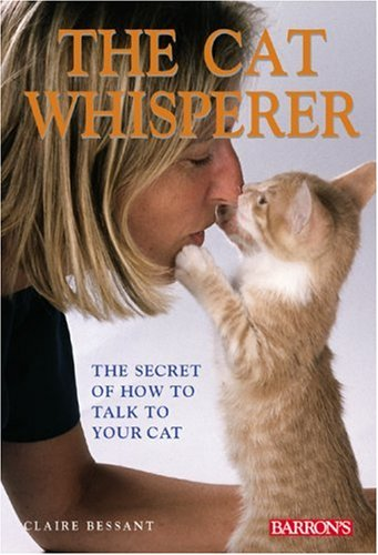 9780764121654: The Cat Whisperer: The Secret of How to Talk to Your Cat
