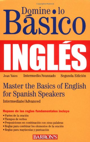 Domine lo Basico: Ingles: Mastering the Basics of English for Spanish Speakers (Master the Basics ...