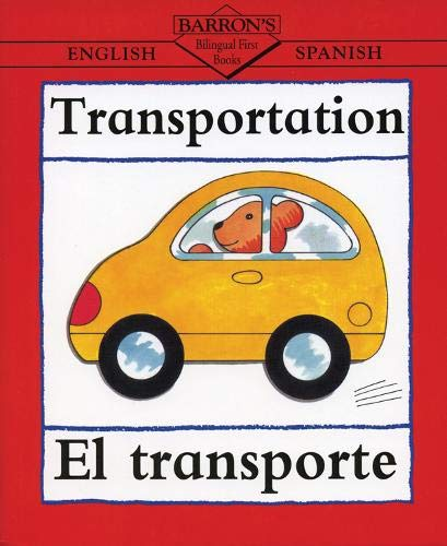 9780764122118: Transportation: English-Spanish: El Transporte (Bilingual First Books)