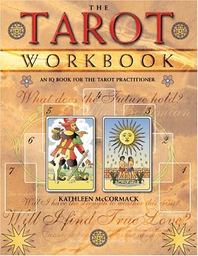 The Tarot Workbook: An IQ Book for the Tarot Practitioner (0764122274) by Kathleen McCormack