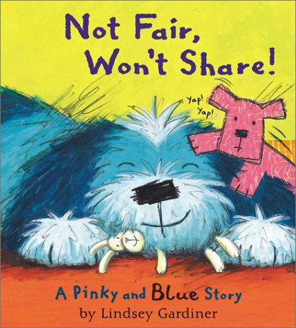 9780764122620: Not Fair, Won't Share!: A Pinky and Blue Story