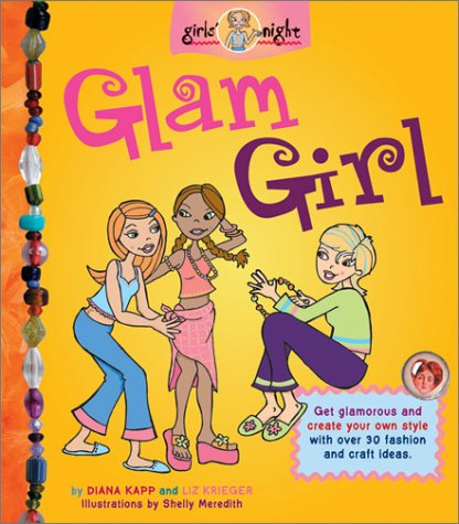 9780764122903: GlamGirl: Get glamorous and set your own style with these fashion and craft ideas (Girl's Night Books)