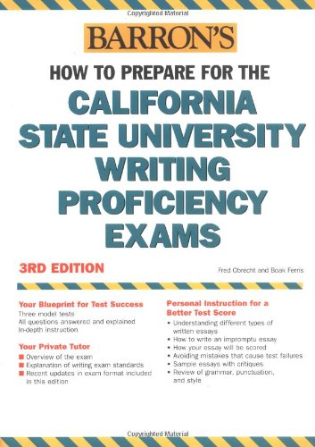 9780764124013: Barron's How To Prepare For The California State University Writing Proficiency Exams: Or the GWAR- Graduation Writing Assessment Requirement