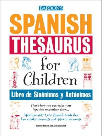 9780764124372: Spanish Thesaurus for Children: Libro de Sinonimos y Antonimos
