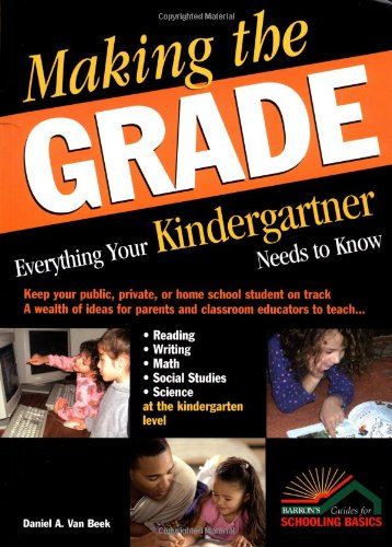 9780764124754: Making the Grade: Everything Your Kindergartner Needs to Know